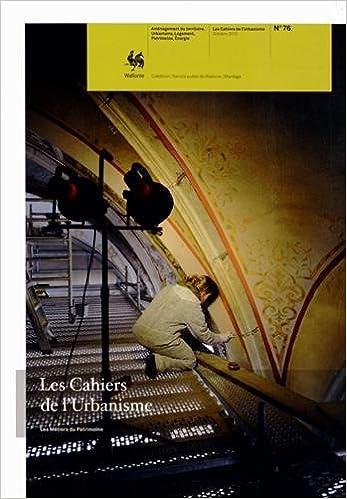 En ligne téléchargement gratuit Les Cahiers de l'Urbanisme, N° 76, octobre 2012 : Les métiers du patrimoine pdf ebook
