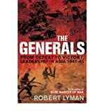 Front cover for the book The Generals: From Victory to Defeat, Leadership in the Burma Campaign, 1941-45 by Robert Lyman