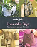 Irresistible Bags ('Marie Claire' Idees)