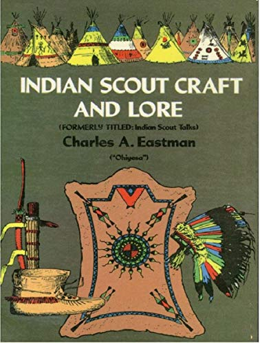 Indian Scout Craft and Lore (Native American) (Soul Of An Indian)