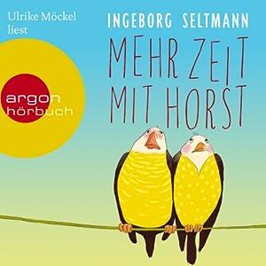 Mehr Zeit mit Horst Hörbuch