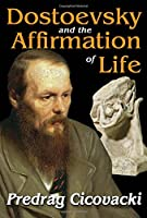 Dostoevsky And The Affirmation Of