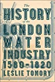img - for The History of the London Water Industry, 1580 1820 book / textbook / text book