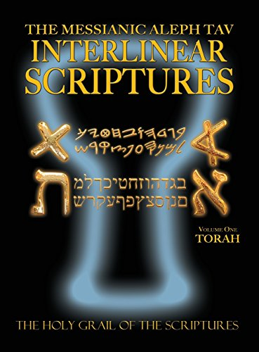 Messianic Aleph Tav Interlinear Scriptures Volume One the Torah, Paleo and Modern Hebrew-Phonetic Translation-English, B