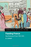 img - for Feeding France: New Sciences of Food, 1760-1815 (Cambridge Social and Cultural Histories) book / textbook / text book