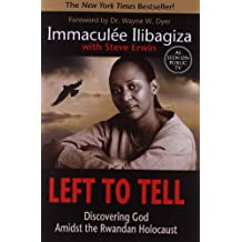 left to tell immaculee ilibagiza Left to tell by immaculée ilibagiza jan 19, 2009 eleonore villarrubia the haunting title of this book tells us that the author was the only one of her family left to tell the story of the annihilation of her immediate family and the attempted annihilation of her tribe.