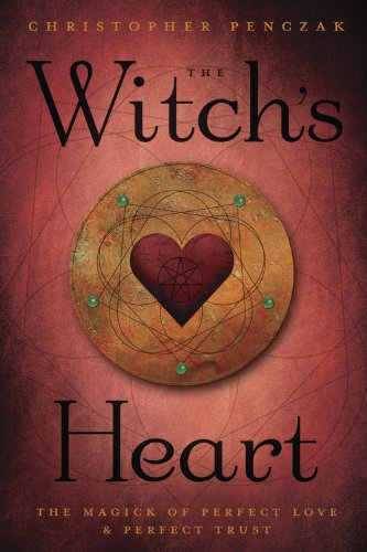 The witchs heart the magick of perfect love perfect trust ebook the witchs heart the magick of perfect love perfect trust por penczak fandeluxe Gallery