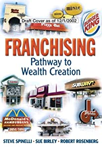Franchising: Pathway to Wealth Creation (paperback) by FT Press