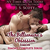 The Billionaire's Obsession: The Complete Collection: Mine for Tonight, Mine for Now, Mine Forever, Mine Completely | J. S. Scott