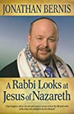 A Rabbi Looks at Jesus of Nazareth, Jonathan Bernis, 0800795067