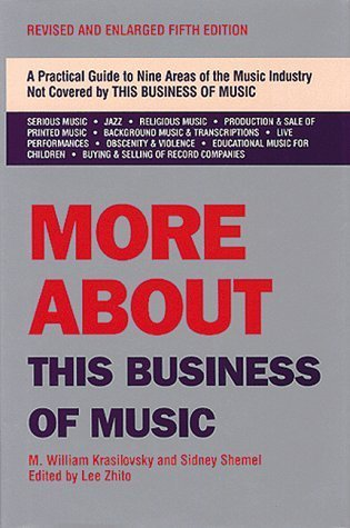 More About This Business of Music by Krasilovsky, M. William (1994) Hardcover
