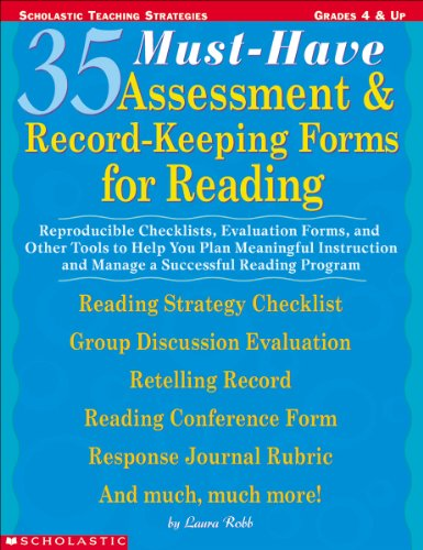 35 Must-Have Assessment & Record-Keeping Forms for Reading: Reproducible Checklists, Evaluation Forms, and Other Tools to Help you Plan Meaningful ... Program (Scholastic Teaching Strategies)