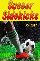 Soccer Sidekicks by Bo Rush (2015-08-30)