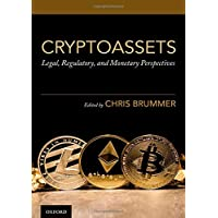 Cryptoassets: Legal, Regulatory, and Monetary Perspectives