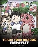 Teach Your Dragon Empathy: Help Your Dragon