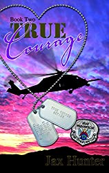 True Courage (True Heroes Military Romance Book 2)