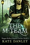 The M-Team (Maggie MacKay Magical Tracker Book 5)