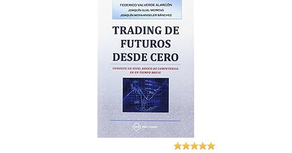 TRADING DE FUTUROS DESDE CERO: CONSIGUE UN NIVEL BASICO DE ...