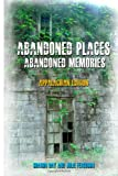 Abandoned Places: Abandoned Memories, Sharon Day and Julie Ferguson, 1492840955