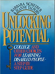 Unlocking Potential: College and Other Choices for Learning Disabled People, a Step-By-Step Guide