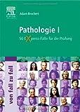 Pathologie I Von Fall zu Fall: 50 Express-Fälle für die Prüfung