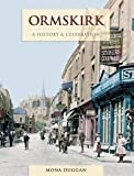 img - for Ormskirk - A History And Celebration book / textbook / text book