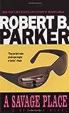 A Savage Place, Robert B. Parker, 0440180953
