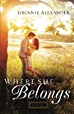 Where She Belongs: A Novel (Misty Willow)
