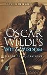 Oscar Wilde's Wit and Wisdom par Wilde