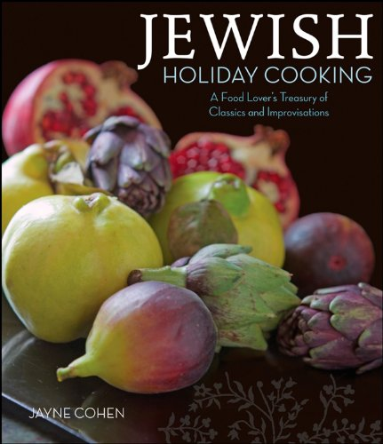 Jewish Holiday Cooking: A Food Lover's Treasury of Classics and Improvisations by Jayne Cohen