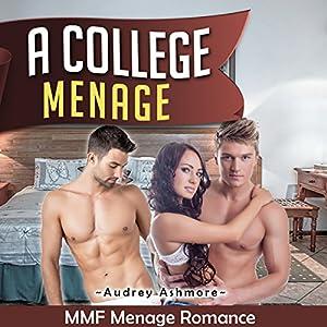 MMF Ménage Romance: A College Ménage Audiobook
