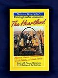 The Heartland: Missouri, Kansas, Nebraska, Iowa, South Dakota, and North Dakota (National Geographic s Driving Guides to America)