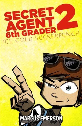 Download Secret Agent 6th Grader 2: Ice Cold Suckerpunch pdf epub