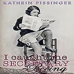 I Caught the Secretary Peeing | Kathrin Pissinger
