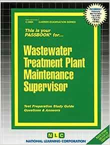 Wastewater Treatment Plant Maintenance Supervisor Passbooks Career Examination Series Jack