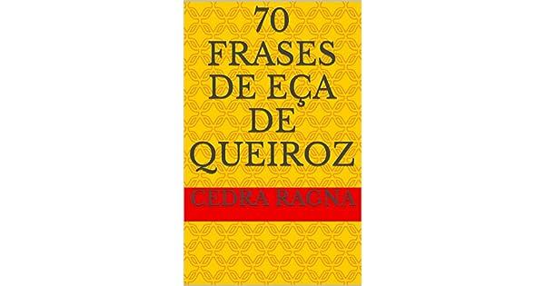 70 Frases De Eça De Queiroz Portuguese Edition Ebook