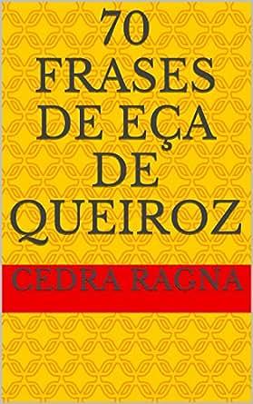 Amazoncom 70 Frases De Eça De Queiroz Portuguese Edition