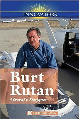 Burt Rutan: Aircraft Designer (Innovators): Kris Hirschmann