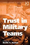 Download Trust in Military Teams (Human Factors in Defence) in PDF ePUB Free Online