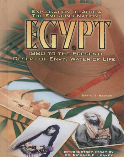 Download Egypt: 1880 To the Present : Desert of Envy, Water of Life (Exploration of Africa) PDF