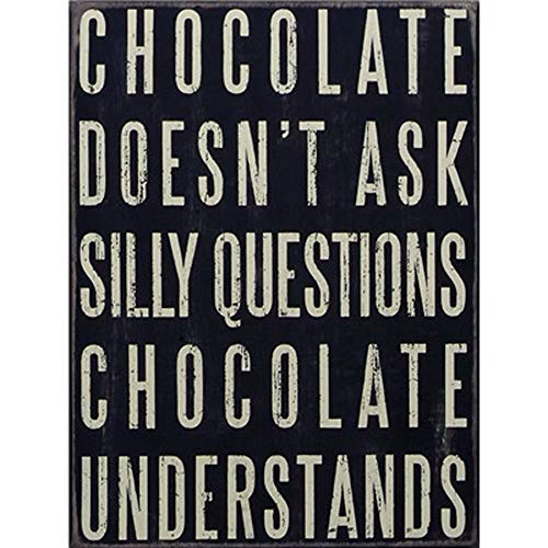 Vintage Metal Signs Iron Retro Tin Chocolate Shop Poster Picture Plaques Cafe Bar Restaurant Cafe Shop Pub Wall Bedroom Decorative Sign-Chocolate Doesn't Ask Silly Questions,Chocolate -