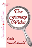 Ten Fantasy Wishes