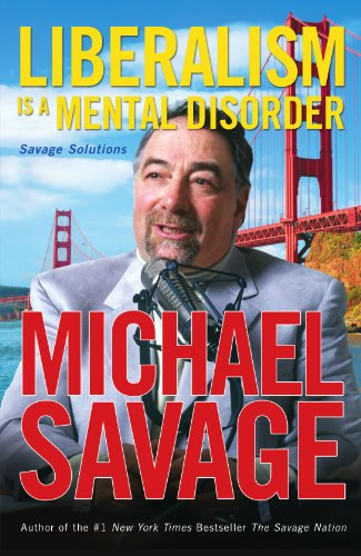 Liberalism Is A Mental Disorder by Michael Savage