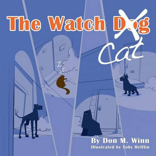The Watch Cat: A kids book about an ordinary housecat that stops a robbery just by being himself