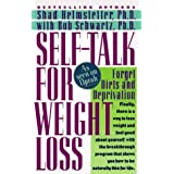 Self-Talk for Weight Loss: Lose Weight, Keep It Off, and Never Diet Again by Helmstetter, Shad, Schwartz, Bob (1996) Mass Market Paperback