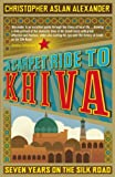 Front cover for the book A Carpet Ride to Khiva: Seven Years on the Silk Road by Christopher Alexander