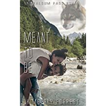 Meant To Be: A Malsum Pass Novel