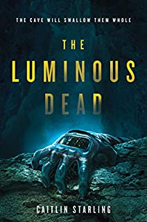 Book Cover: The Luminous Dead: A Novel