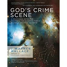 God's Crime Scene: A Cold-Case  Detective Examines theEvidence for a Divinely Created Un