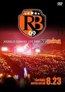 Animelo Summer Live 2009 RE:BRIDGE 8.23yDVDz